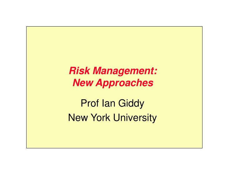 Risk management new approaches
