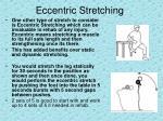 eccentric stretching