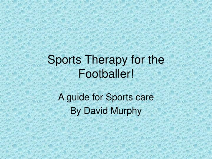 Sports therapy for the footballer