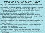 what do i eat on match day1