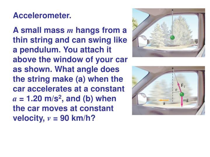 Accelerometer.