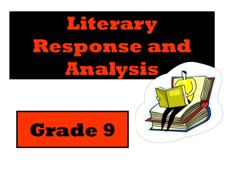 Literary response and analysis