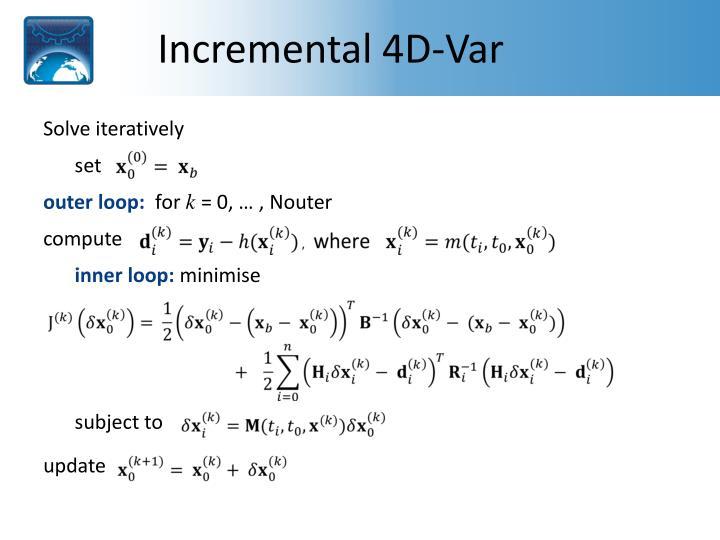 Incremental 4D-Var