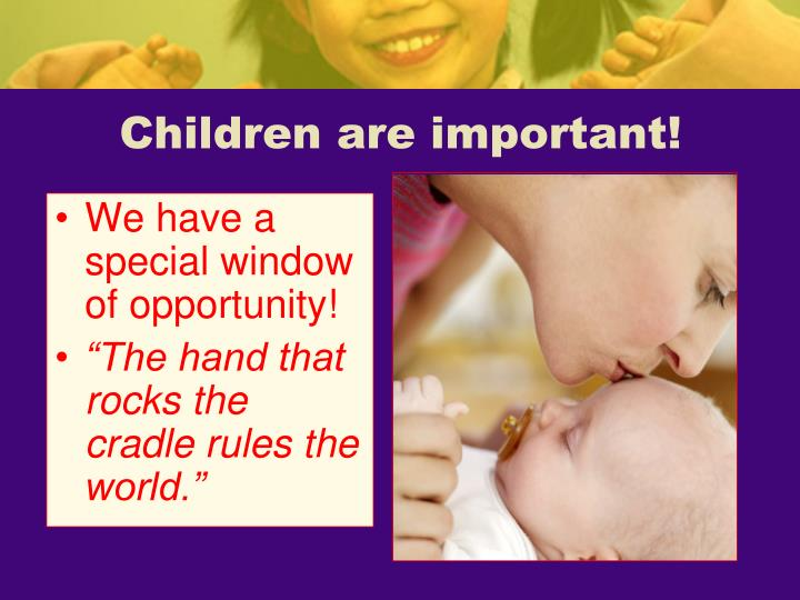 Children are important!
