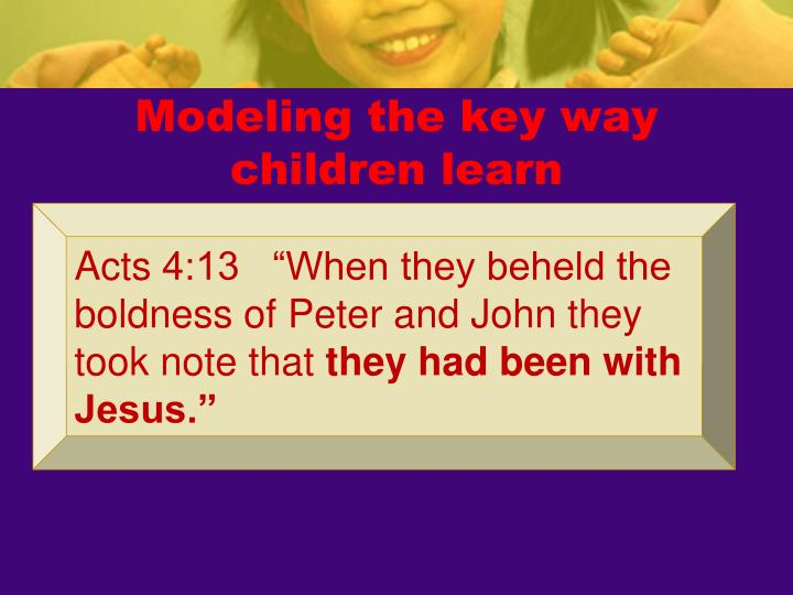 Modeling the key way children learn