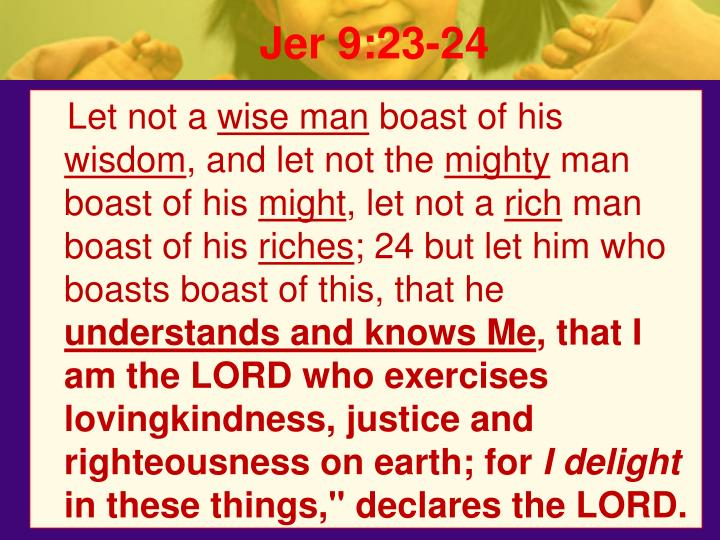 Jer 9:23-24