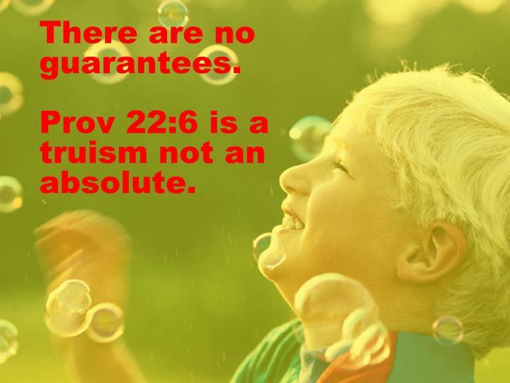 There are no guarantees.