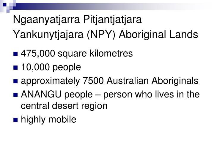 Ngaanyatjarra Pitjantjatjara Yankunytjajara (NPY) Aboriginal Lands