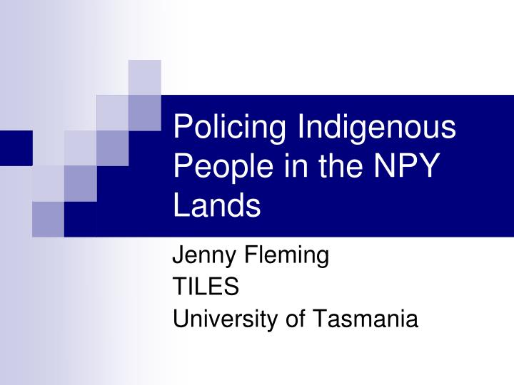 Policing indigenous people in the npy lands