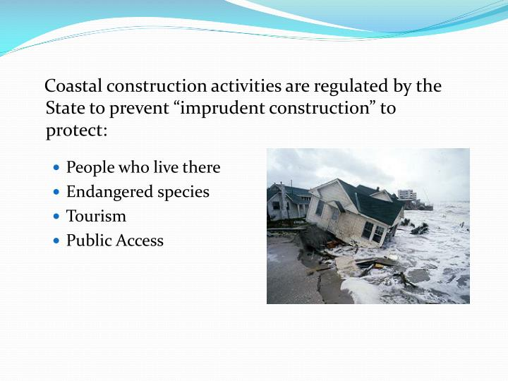 Coastal construction activities are regulated by