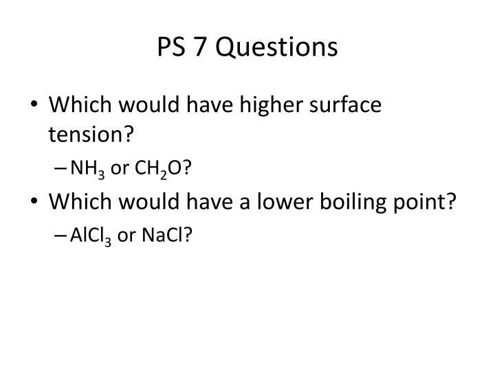 PS 7 Questions