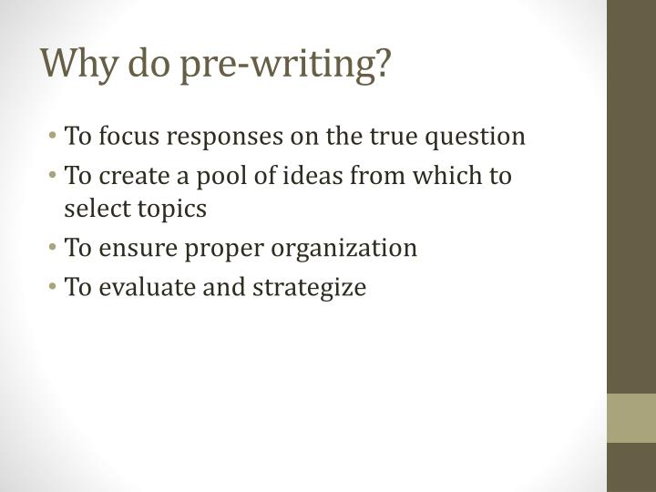 Why do pre writing
