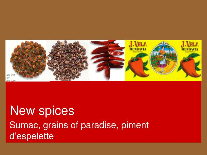 New spices
