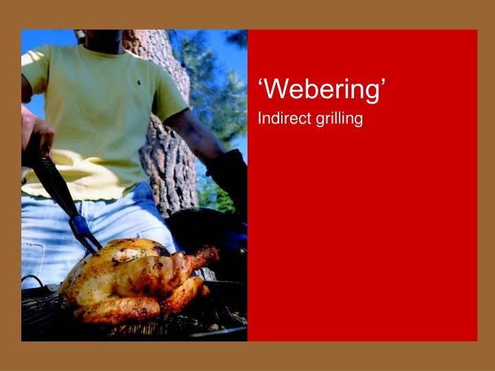 'Webering'