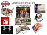 celebration of culture riley hamilton
