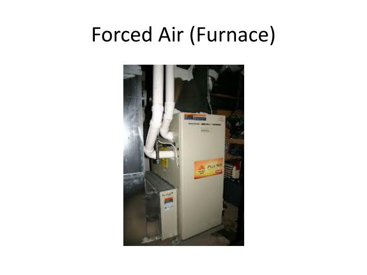 Forced Air (Furnace)