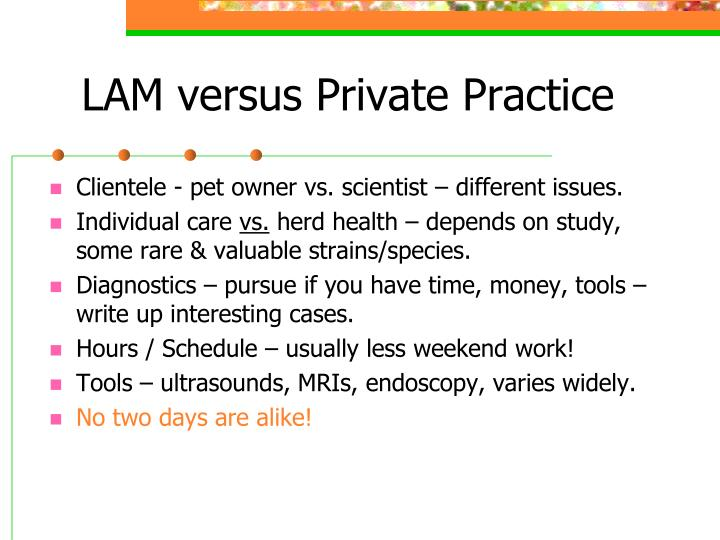 LAM versus Private Practice