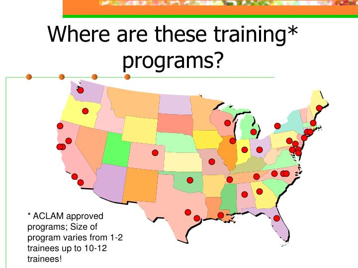 Where are these training* programs?