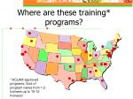where are these training programs