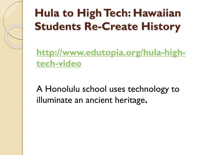 Hula to High Tech: Hawaiian Students Re-Create History