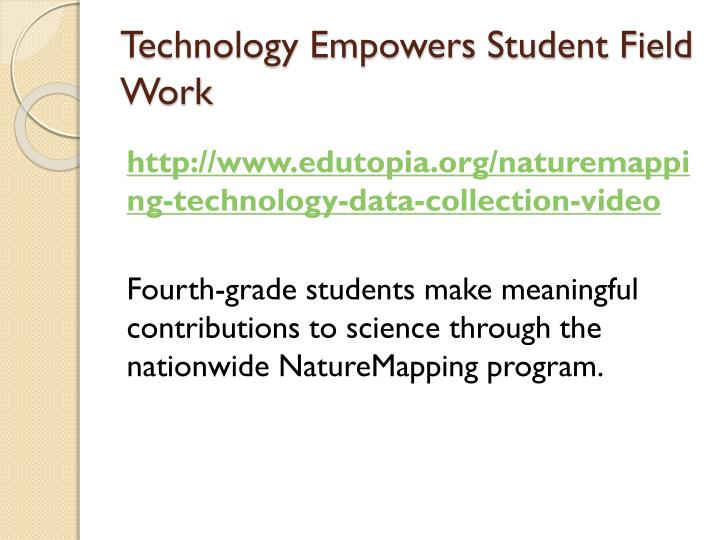Technology empowers student field work