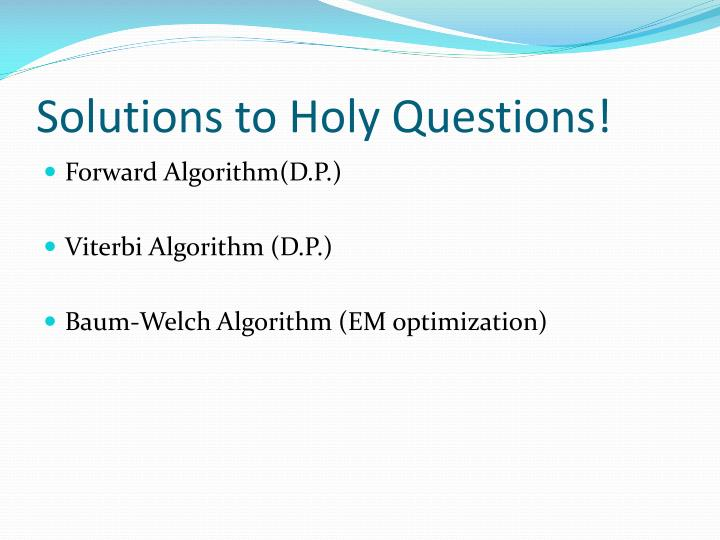 Solutions to Holy Questions!