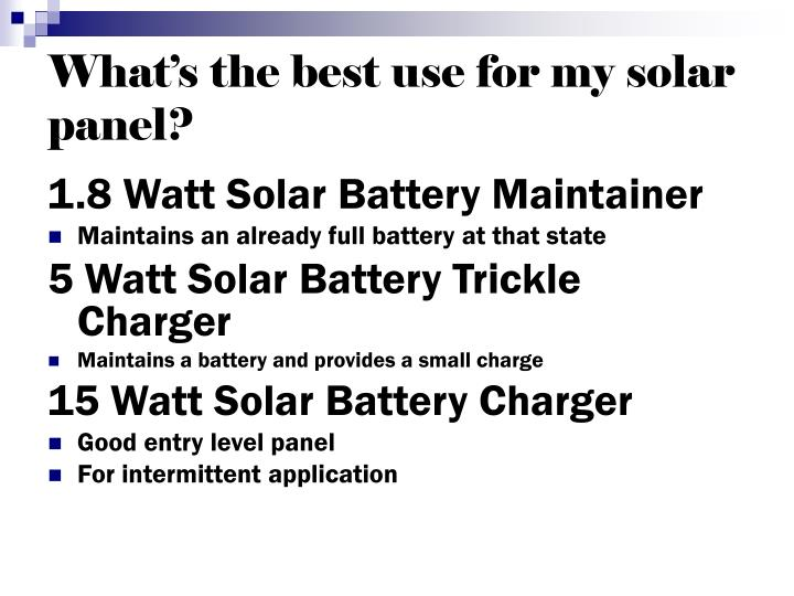 What's the best use for my solar panel?