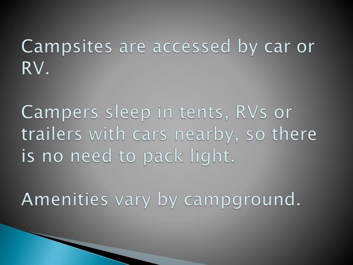 Campsites are accessed by car or RV.