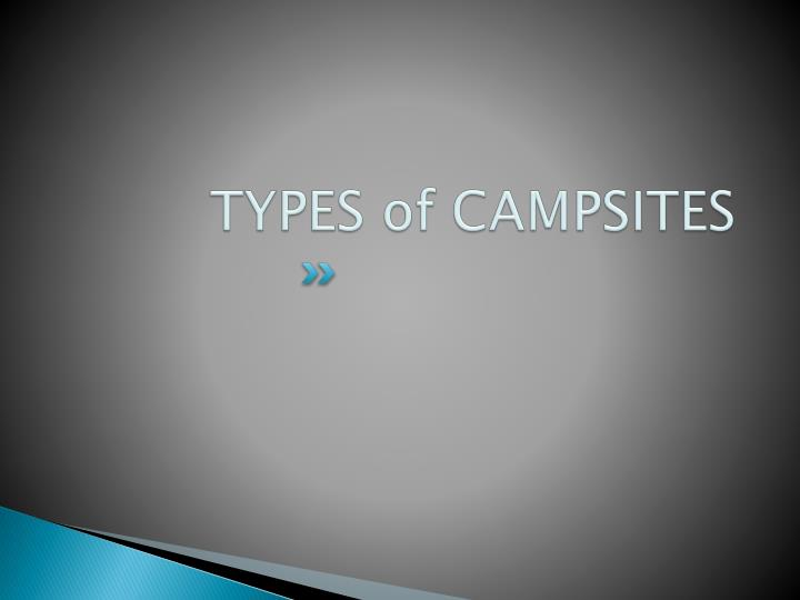 TYPES of CAMPSITES
