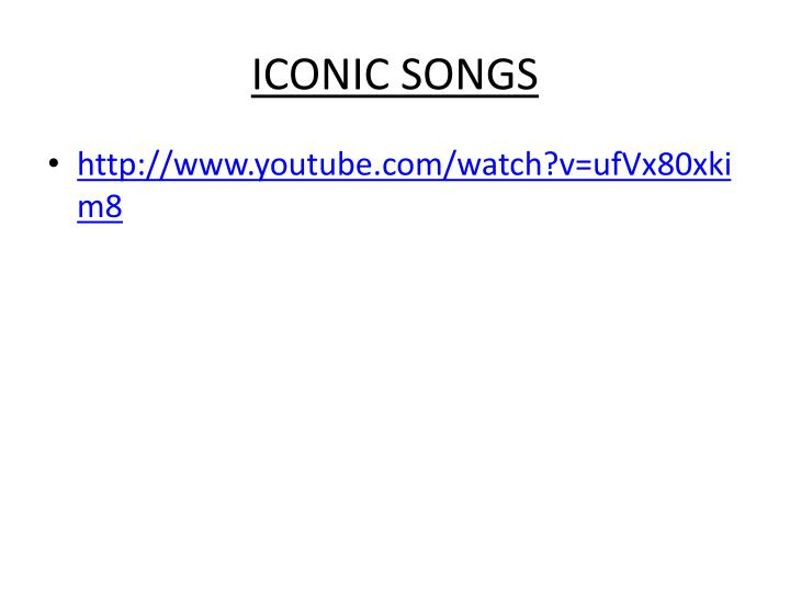 ICONIC SONGS