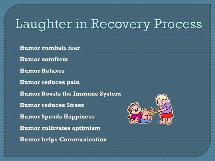 Laughter in Recovery Process