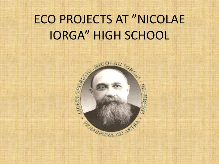 Eco projects at nicolae iorga high school
