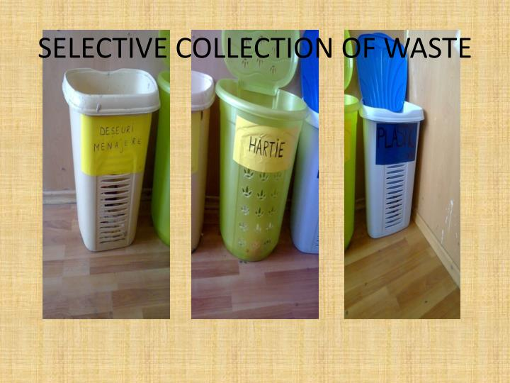 SELECTIVE COLLECTION OF WASTE