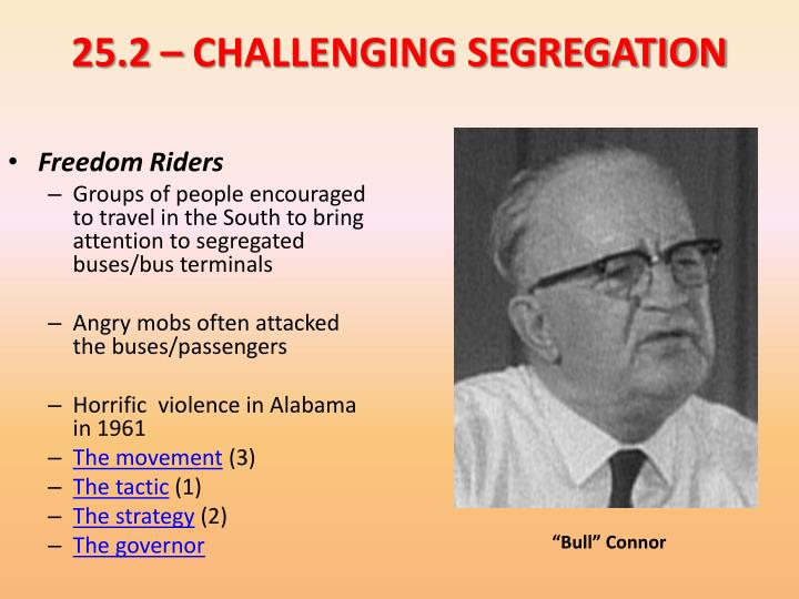 25.2 – CHALLENGING SEGREGATION