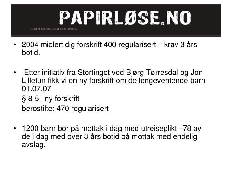 2004 midlertidig forskrift 400 regularisert – krav 3 års botid.