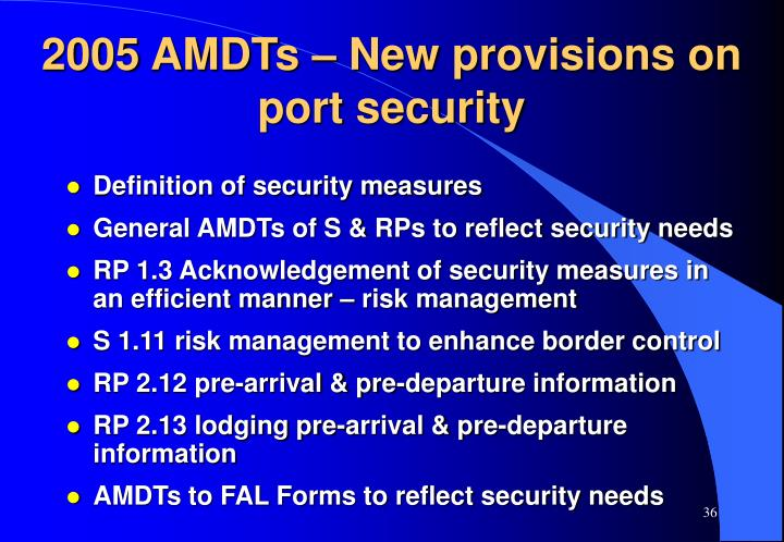 2005 AMDTs – New provisions on port security