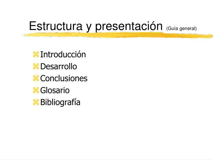 Estructura y presentación