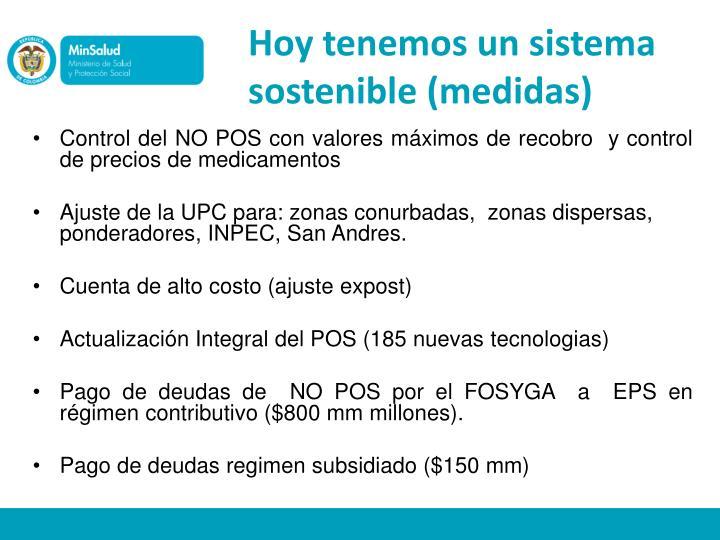 Hoy tenemos un sistema sostenible (medidas)