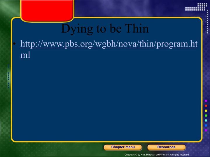 http://www.pbs.org/wgbh/nova/thin/program.html