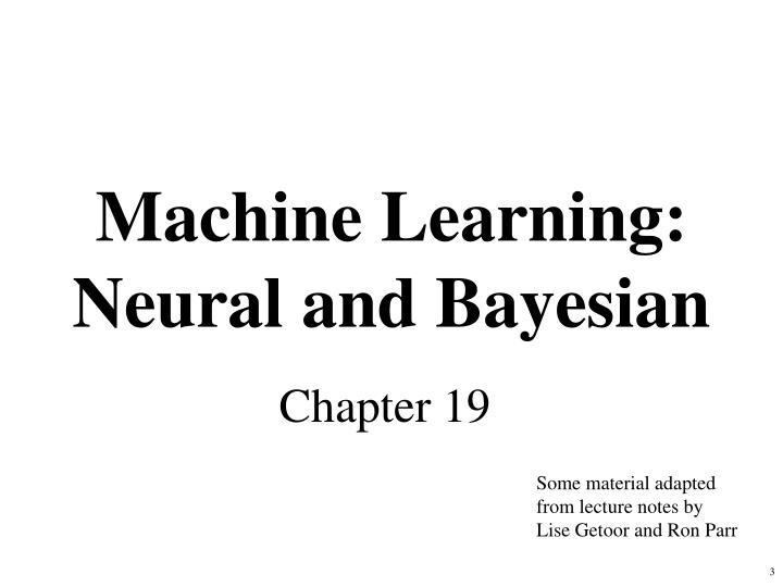 Machine learning neural and bayesian