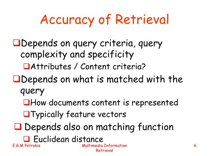 Accuracy of Retrieval