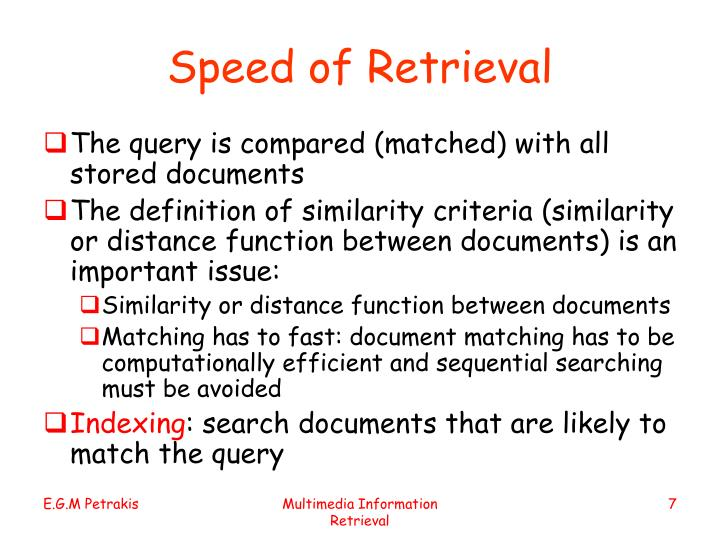 Speed of Retrieval