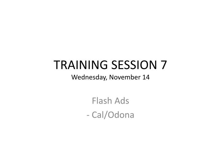 Training session 7 wednesday november 14
