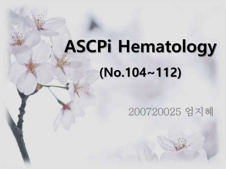 Ascpi hematology no 104 112