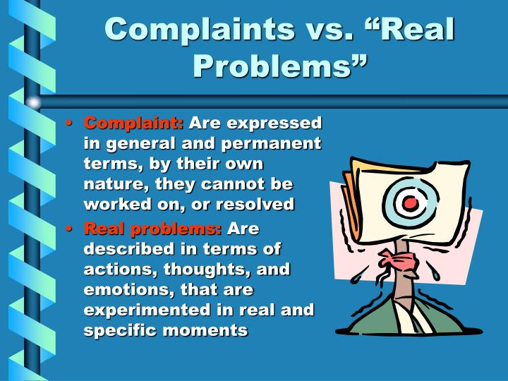 Complaints vs real problems