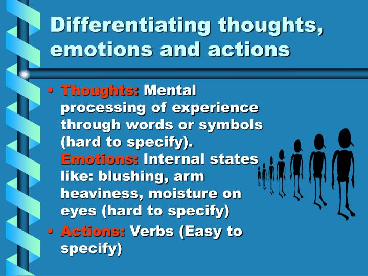 Differentiating thoughts, emotions and actions