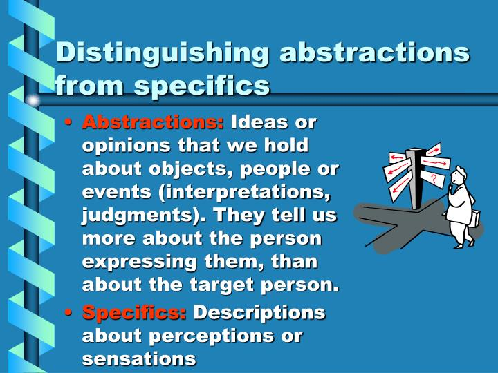 Distinguishing abstractions from specifics
