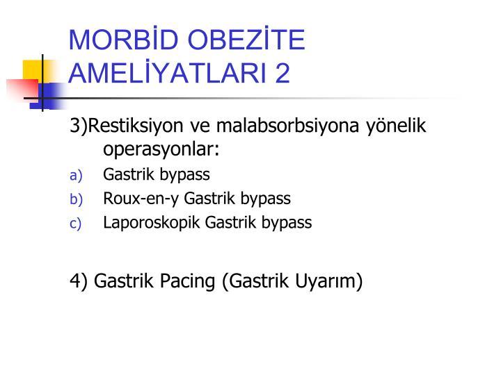 MORBİD OBEZİTE AMELİYATLARI 2