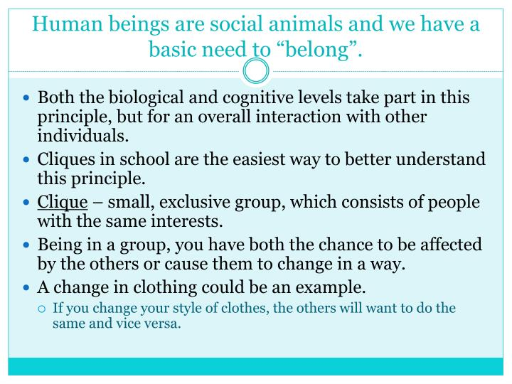 Human beings are social animals and we have a basic need to belong