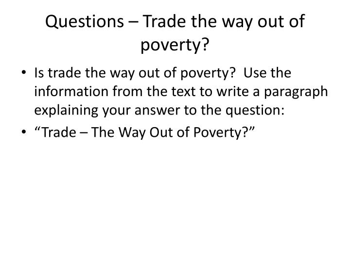 Questions – Trade the way out of poverty?